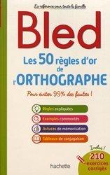 Dernières parutions sur Grammaire-Conjugaison-Orthographe, Bled les 50 règles d'or de l'orthographe