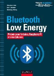 Dernières parutions sur Téléphones, tablettes - Mobilité, Bluetooth Low Energy - Projets pour Arduino, Raspberry Pi et smartphones