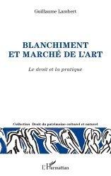 Dernières parutions sur Propriété littéraire et artistique, Blanchiment et marché de l'art. Le droit et la pratique