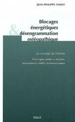 Souvent acheté avec Homéopathie  Principes - Clinique - Techniques, le Blocages énergétiques désengrammation ostéopathique