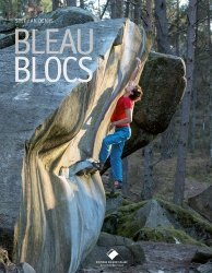 Dernières parutions sur Alpinisme - Escalade - Trail - Randos, Bleau blocs