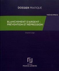Dernières parutions dans Thèmexpress, Blanchiment d'argent : prévention et répression. Dossier pratique