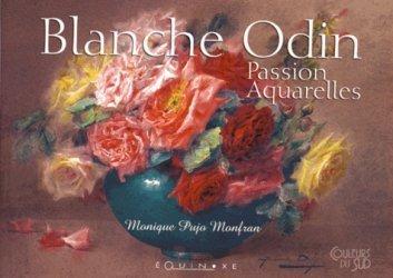 Dernières parutions dans Impressions du Sud, Blanche Odin. Passion aquarelles