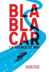 Dernières parutions sur Récits de voyages-explorateurs, BlaBlaCar, la France et moi