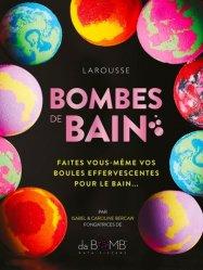 Dernières parutions sur Beauté - Jeunesse, Bombes de bain. Faites vous-même vos boules effervescentes pour le bain...