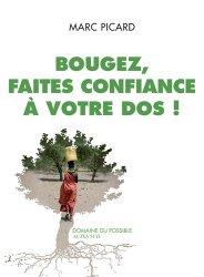 Dernières parutions dans Domaine du possible, Bougez, faites confiance a votre dos !