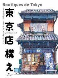 Dernières parutions sur Aquarelle, Boutiques de Tokyo. L'art du dessin de Mateusz Urbanowicz, Edition bilingue français-japonais