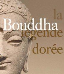 Dernières parutions sur Art de l'Asie du sud-est, Bouddha, la légende dorée