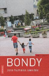 Dernières parutions dans Villes en mouvement, Bondy en mouvement - Zone humaine sensible