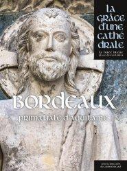 Dernières parutions dans La grâce d'une cathédrale, Bordeaux. Saint-André, primatiale d'Aquitaine