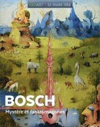 Dernières parutions dans Le musée idéal, Bosch. Mystère et fantasmagories