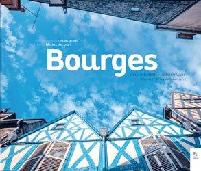 Dernières parutions sur Visites de ville, BOURGES, VILLE DISCRÈTE ET FLAMBOYANTE