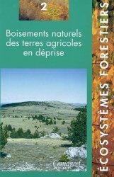 Souvent acheté avec Boisements naturels des terres agricoles en déprise Tome 2, le Boisements naturels des terres agricoles en déprise Tome 2