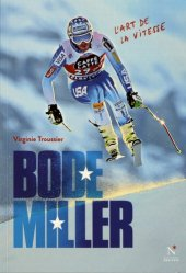 Dernières parutions sur A ski - En raquettes, Bode Miller. L'art de la vitesse