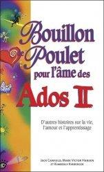 Dernières parutions sur L'adolescence, Bouillon de poulet pour l'âme des Ados . Tome 2, D'autres histoires sur la vie, l'amour et l'apprentissage