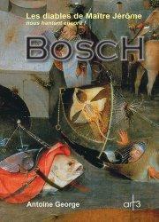 Dernières parutions sur Ecrits sur l'art, Bosch. Les diables de Maître Jérôme nous hantent encore !