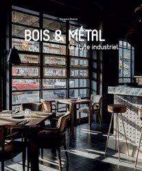 Dernières parutions sur Architecture intérieure, Bois et métal, le style industriel