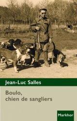 Dernières parutions sur Chiens de chasse, Boulo, chien de sanglier