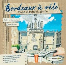 Dernières parutions dans Dans la roue du guide, Bordeaux à vélo