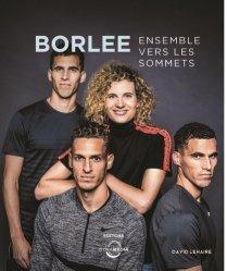 Dernières parutions sur Athlétisme, Borlée. Ensemble vers les sommets