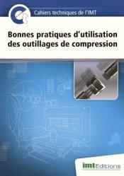 Dernières parutions sur Pharmacie industrielle, Bonnes pratiques d'utilisation des outillages de compression