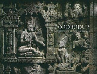 Dernières parutions sur Art de l'Asie du sud-est, Borobudur. Joyau de l'art bouddhique