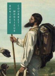 Dernières parutions sur XIXéme siécle, Bonjour Monsieur Courbet !
