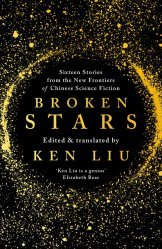 Dernières parutions sur Science-fiction et fantasy, Broken Stars - Sixteen Stories from the New Frontiers of Chinese Science Fiction
