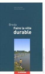Dernières parutions dans Projet urbain, Breda Faire la ville durable