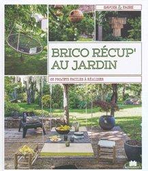Dernières parutions sur Aménager et décorer, Brico récup' au jardin