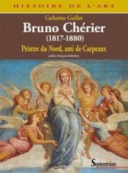 Dernières parutions dans Histoire de l'art, Bruno Chérier, Peintre du Nord, ami de Carpeaux. (1817-1880)