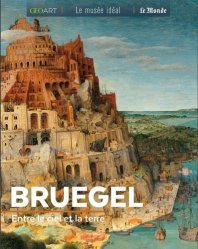 Dernières parutions dans Le musée idéal, Bruegel. Entre le ciel et la terre