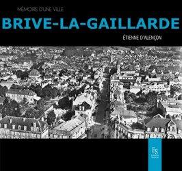 Dernières parutions dans Mémoire d'une ville, Brive-La-Gaillarde