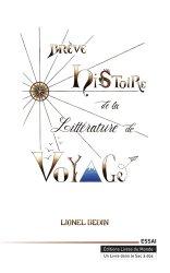 Dernières parutions dans Un livre dans le sac à dos, Brève histoire de la littérature de voyage
