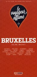 Dernières parutions dans Le voyageur affamé, Bruxelles