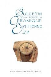 Dernières parutions sur Verre , dinanderie et céramique, Bulletin de liaison de la céramique égyptienne N° 29