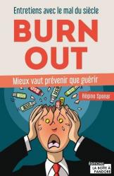Dernières parutions sur Gestion du stress, Burn out. Entretiens avec le mal du siècle. Prevenir vaut mieux que guérir