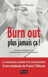 Dernières parutions sur Psychologie du travail, Burn out, plus jamais ça ! Le douloureux combat et la reconstruction d'une employée de France Télécom