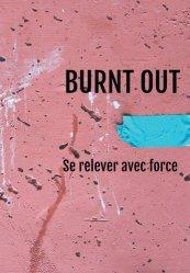 Dernières parutions sur Gestion du stress, Burnt Out