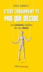 Dernières parutions dans Clés des Champs, C'est (vraiment?) moi qui décide. Les raisons cachées de nos choix