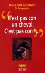 Dernières parutions dans Cheval Chevaux, C'est pas con un cheval. C'est pas con !