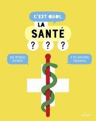 Dernières parutions sur Pour les enfants, C'est quoi, la santé ? livre médecine 2020, livres médicaux 2021, livres médicaux 2020, livre de médecine 2021
