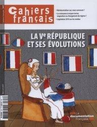 Dernières parutions sur Histoire des institutions, Cahiers français N° 397, mars-avril 2017 : La Ve République et ses évolutions