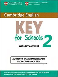 Dernières parutions sur Cambridge English Key and Key for Schools, Cambridge English Key for Schools 2 - Student's Book without Answers Authentic Examination Papers from Cambridge ESOL