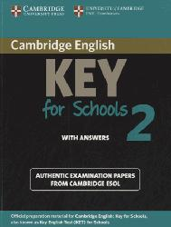 Dernières parutions sur Cambridge English Key and Key for Schools, Cambridge English Key for Schools 2 - Student's Book with Answers Authentic Examination Papers from Cambridge ESOL