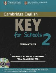 Dernières parutions sur Cambridge English Key and Key for Schools, Cambridge English Key for Schools 2 - Self-study Pack (Student's Book with Answers and Audio CD) Authentic Examination Papers from Cambridge ESOL