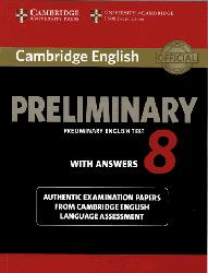 Dernières parutions sur PET, Cambridge English Preliminary 8 - Student's Book with Answers Authentic Examination Papers from Cambridge English Language Assessment