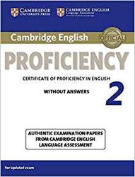Dernières parutions dans Cambridge English Proficiency 2, Cambridge English Proficiency 2 - Student's Book without Answers Authentic Examination Papers from Cambridge English Language Assessment