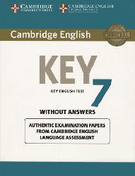 Dernières parutions sur Cambridge English Key and Key for Schools, Cambridge English Key 7 - Student's Book without Answers Authentic Examination Papers from Cambridge English Language Assessment