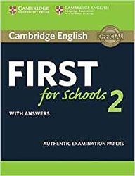 Dernières parutions sur FCE, Cambridge English First for Schools 2 - Student's Book with answers Authentic Examination Papers